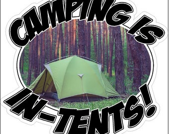 Camping Is In-Tents! Funny Camping Decal Camping Sticker