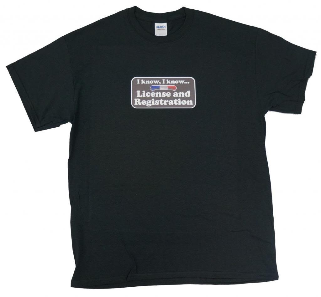 I know i know license and registration funny t shirt humorous for T shirt licensing agreement