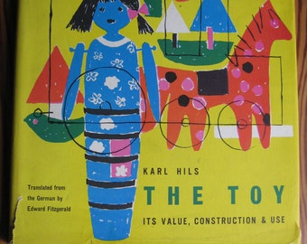 The Toy: Its Value, Construction and Use KARL HILS 1959