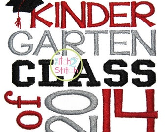 Kindergarten Class of 2014 Embroidery Design  4x4, 5x5, 6x6 and 7x7  INSTANT DOWNLOAD now available