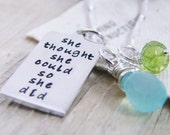 she thought she could so she did hand stamped sterling silver pendant with green peridot and light blue chalcedony gem stones