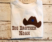 Little Brother or Little Sister, Big Brother or Big Sister Embroidered Shirt or Body suit with Cowboy Hat Applique
