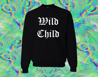 Black and White Wild Child Sweatshirt All Sizes