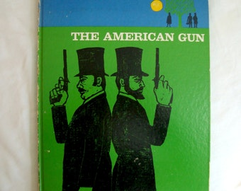 The American Gun Spring 1961 Vintage Collectible Full Color Illustrated Historical Book