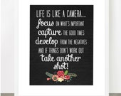 Life Is Like A Camera - Chalkboard Print, Flowers, Inspirational, 8x10, 11x14, 16x20, Shabby, Rustic, Motivational, Photography, Life Lesson