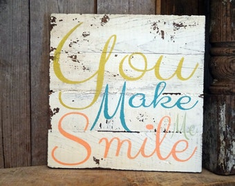 You Make Me Smile Sign by UNCLE KRACKER on Antique Barn Wood Rustic Decor Shabby Chic Gift for Her Cottage Style Song Quote Home Decor