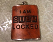 I am Sherlocked Leather 8oz Hip Flask - Made to Order - Handcrafted