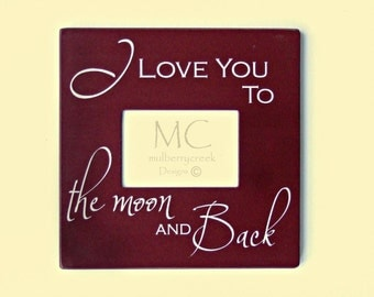 Photo Frame Love You to the Moon and Back, Moon and Back Frame, Picture Frame, I Love You Photo Frame, Frame for Baby, Moon and Back Picture