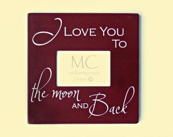I Love You to the Moon and Back, Picture Frame,I Love You Picture Frame, Wood Picture Frame Moon and Back, Nursery Decor, Nursery Frame