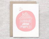 Handmade Card, Birthday Card for Mom Mothers Day Card - Pastel Hand Drawn Card - Home is Where Mom Is - House Illustration - Peachy Pink