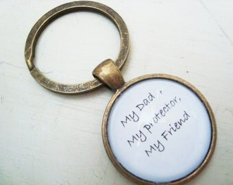 My Dad My Protector My Friend key chain, gift for Dad, key chain with quote