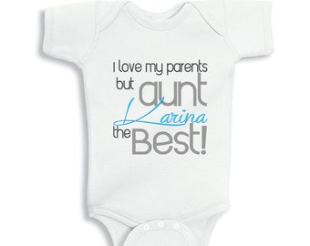 I love my Parents but aunt is the best baby Boys bodysuit or Infant T-Shirt