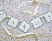 Elegant Cards Banner for Wedding Gift Table - Grey / Gray and Ivory / Cream - Choose Your Colors