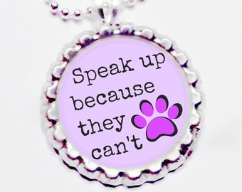 Speak up, because they can't  bottle cap pendant