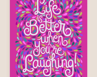8x10-in 'Life is better when you're laughing' Quote Illustration Print.