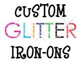 Custom Glitter Iron Ons