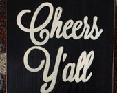 Cheers Y'all Sign Southern Belle Girl Celebration Party Country Slang Saying Home Wall Art Plaque Wood  Farmhouse Wedding