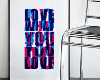 Do what you love Love what you do, Big Screenprint Poster, 19.7 x 27.6 Size, 50 x 70 cm, Two Colors Print, Big Artwork, Modern Wall Art