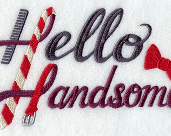 Hello Handsome Embroidered Flour Sack Hand/Dish Towel