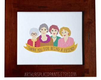 Golden Girls, Golden Girls print, thank you for being a friend, 8x10 print