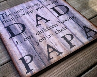 Distressed Wood Sign DAD PAPA Quote Wall Plaque Decor - the only thing better than having you as my dad, fathers day