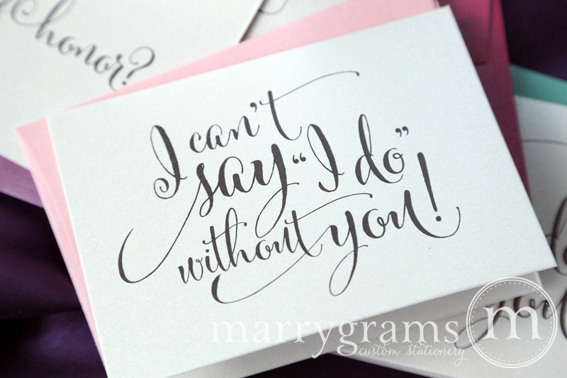 Will You Be My Bridesmaid Cards I Can't Say I Do Without