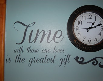 Time with Those One Loves is the Greatest Gift Wall Art