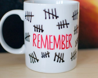 """Doctor Who The Silence """"Remember"""" with Hash Marks Hand Painted Mug"""