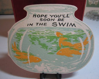 Darling 1930's art deco die cut get well card in the shape of a fish bowl colorful graphics of goldfish swimming around