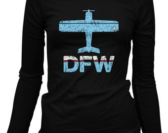 Women's Fly DFW Long Sleeve Tee - Dallas Fort Worth Airport Ladies LS T-shirt - S M L XL 2x - Dallas Shirt - 2 Colors