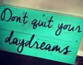 Don't quit your daydreams reclaimed wood sign