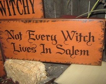 """Primitive  Holiday Wooden Hand Painted Halloween Salem Witch Sign -  """" Not Every Witch Lives In Salem """"  Country  Rustic Folkart"""