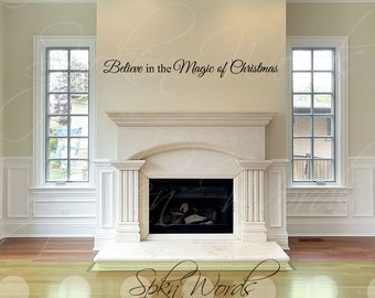 """Believe in the Magic of Christmas Vinyl Wall Decal....Your choice of color"""""""