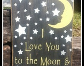 I Love You To The Moon And Back, Nursery Decor, Baby Shower Gift, Distressed Signs, Primitive Signs, Wooden Signs