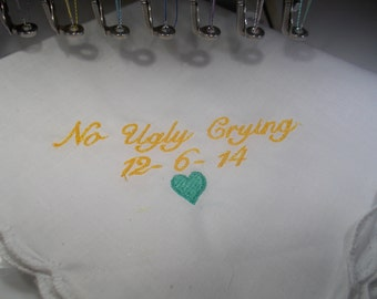 Embroidered No Ugly Crying Handkerchief for Weddings **SALE**
