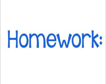 Homework Vinyl Decal Classroom Decal Teacher Decal Elementary Classroom Decal Whiteboard Decal Chalkboard Decal Educational School Decal