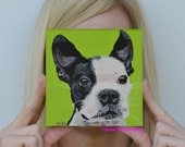 Custom Pet Portrait Pet portrait Boston terrier painting Pop Art Pet Portraits Dog Painting Dog Art Pet art Original dog painting