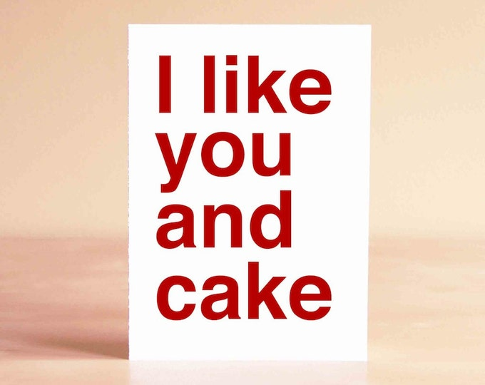 Funny Valentine Card - Birthday Card - Funny Birthday Card - Funny Anniversary Card - I like you and cake