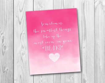Nursery decor, sometimes the smallest things, Winnie the Pooh Quote, printable, instant download