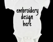 Custom Embroidery Design Infant Onesie in Solid Colors