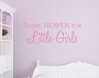 Thank Heaven For Little Girls Wall Quote Decal - Girl Nursery Wall Decor, Nursery Decal Sticker, Typography Decal, Nursery Quote Decal