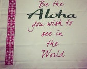 Hawaiian, Vintage, Chic Tea Towel.- Be the Aloha