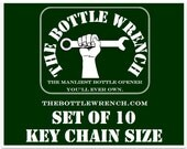 SET OF 10 Key Chain Sized- The Bottle Wrench Bottle Opener
