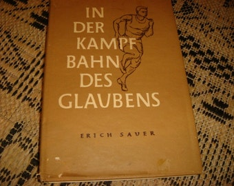 1952 In the Arena Of Faith A Call to a Consecrated Life Erich Sauer In german German Book
