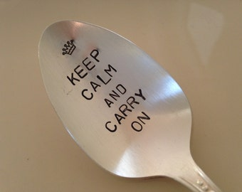 Keep Calm and Carry On  recycled silverware vintage silverware hand stamped spoon