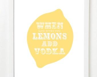 Quote Poster : Lemonade & Vodka (When Life Gives You Lemons)  VERSION 2
