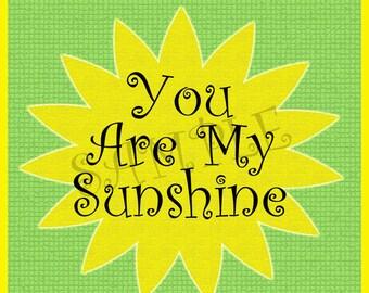 You Are My Sunshine Poster - U PRINT