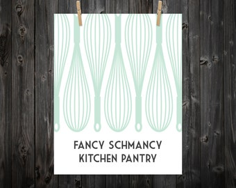 Fancy Schmancy Kitchen Pantry, Kitchen Print, Kitchen Saying, Kitchen Art, Kitchen Decor, Kitchen Wall Art, Kitchen Quote, Pantry, Baking