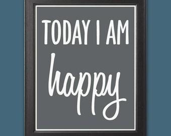 "Inspirational Typography Print ""Today I am Happy"" Home Decor Wall Art Gray and White Wall Decor"
