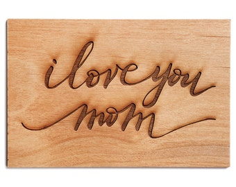 Mother's Day Card -- I Love You, Real Wood, Hand-lettered